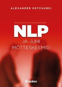 NLP ja Juhi Mõtteskeemid - Alexander Kotchubei