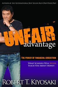 Unfair Advantage - Robert T. Kiyosaki