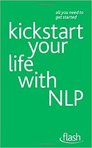 Kickstart Your Life With NLP - Paul Jenner