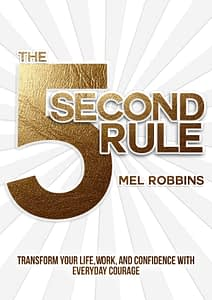 The 5 Second Rule - Mel Robbins