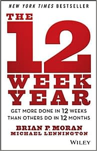 The 12 Week Year - Brian P. Moran
