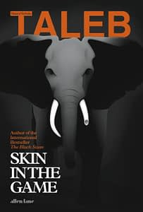 Skin In The Game - Nassim Nicholas Taleb