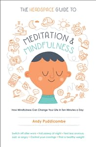 The Headspace Guide to Meditation & Mindfulness - Andy Puddicombe