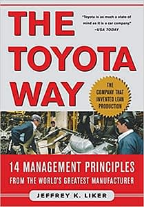 The Toyota Way - 14 Management Principles - Jeffrey K. Liker