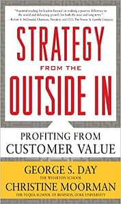 Strategy From The Outside In - George S. Day & Christine Moorman