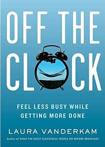 Off The Clock - Laura Vanderkam