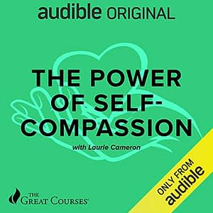 The Power of Self-Compassion - Laurie Cameron