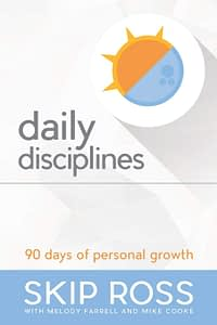 Daily Disciplines - Skip Ross