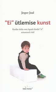 """""""Ei"""" Ütlemise Kunst - Jesper Juul"""