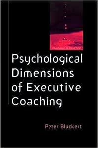 Psychological Dimensions of Executive Coaching - Peter Bluckert
