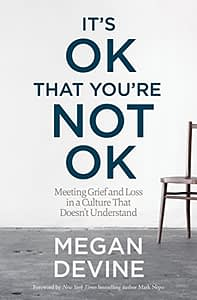 It's OK That You Are Not OK - Megan Devine