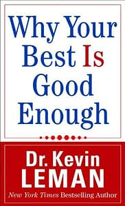 Why Your Best Is Good Enough - Kevin Leman