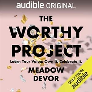 The Worthy Project - Meadow Devor