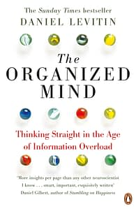 The Organized Mind - Daniel Levitin