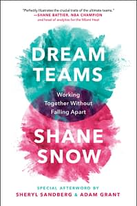 Dream Teams - Shane Snow