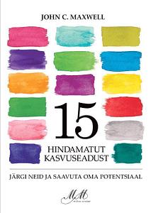15 Hindamatut Kasvuseadust - John C. Maxwell
